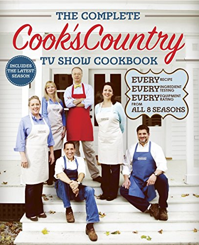 The Complete Cook\'s Country TV Show Cookbook Season 8: Every Recipe, Every Ingredient Testing, Every Equipment Rating from the Hit TV Show