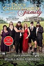 The Duck Commander Family: How Faith, Family, and Ducks Built a Dynasty by Willie Robertson (20-Jun-2013) Hardcover