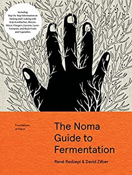 The Noma Guide to Fermentation  Foundations of Flavor