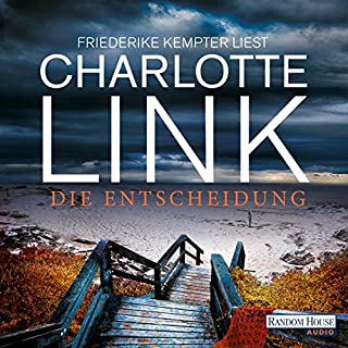 Die Entscheidung                   By:                                                                                                                                 Charlotte Link                               Narrated by:                                                                                                                                 Friederike Kempter                      Length: 11 hrs and 48 mins     Not rated yet     Overall 0.0
