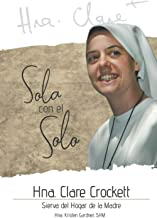 Hna. Clare Crockett: Sola con el Solo (Spanish Edition) PDF