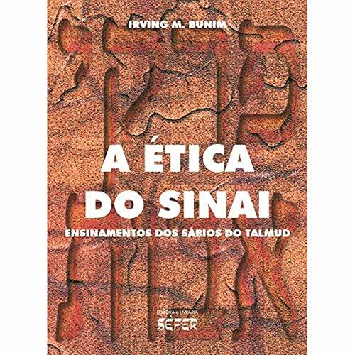 A ética do Sinai: ensinamentos dos sábios do Talmud