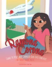 Ramona Corona: Came to Visit and Changed our Lives Forever