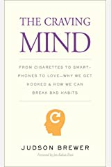 The Craving Mind: From Cigarettes to Smartphones to Love—Why We Get Hooked and How We Can Break Bad Habits (English Edition) Format Kindle