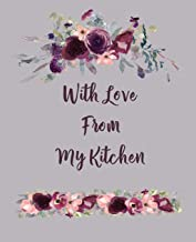 With Love From My Kitchen: Create Your Own Personalized Cookbook