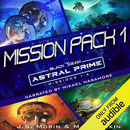 Astral Prime Mission Pack 1: Missions 1-4 Audiobook By J.S. Morin, M. A. Larkin cover art