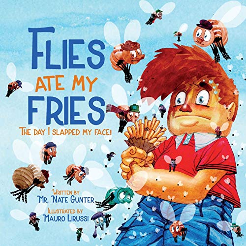 Flies Ate My Fries: The day I slapped my face! (Children Fiction Books on Life and Behavior, Band 2)