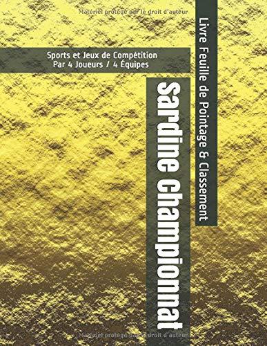 Sardine Championnat - Sports et Jeux de Compétition - Par 4 Joueurs / 4 Équipes - Livre Feuille de Pointage & Classement
