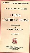 Poesia Teatro Y Prose Sor Juana Ines De La Cruz (coleccion de escritores mexicanos, 1)