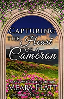 Capturing the Heart of a Cameron (Farthingale Series Novellas Book 1) by [Meara Platt]