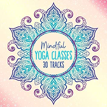 Mindful Yoga Classes 30 Tracks - The Best Zen Background for Relaxation and Stress Relief