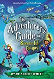The Adventurer's Guide to Successful Escapes (The Adventurer's Guide (1))