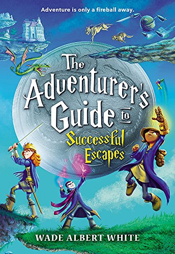 Compare Textbook Prices for The Adventurer's Guide to Successful Escapes The Adventurer's Guide, 1 Reprint Edition ISBN 9780316305266 by White, Wade Albert