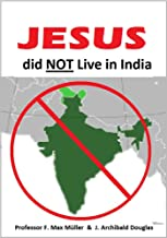 """Jesus Did Not Live in India: Proof that Notovitch's """"The Unknown Life of Jesus Christ"""" Was a Fabrication"""