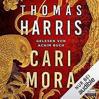 Cari Mora                   Autor:                                                                                                                                 Thomas Harris                               Sprecher:                                                                                                                                 Achim Buch                      Spieldauer: 6 Std. und 16 Min.     19 Bewertungen     Gesamt 2,7