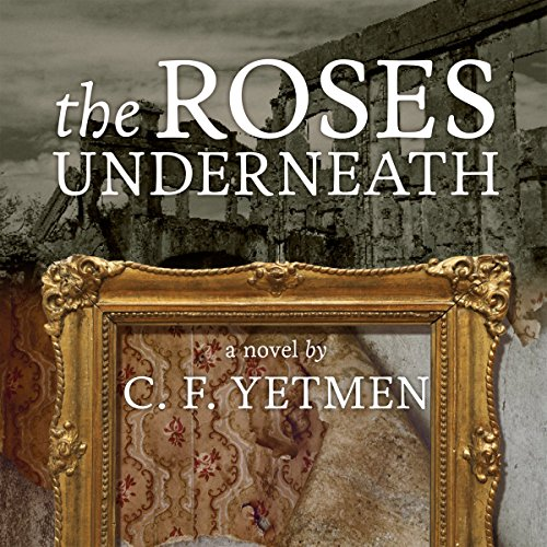 The Roses Underneath audiobook cover art