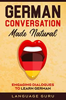 comprar comparacion German Conversation Made Natural: Engaging Dialogues to Learn German