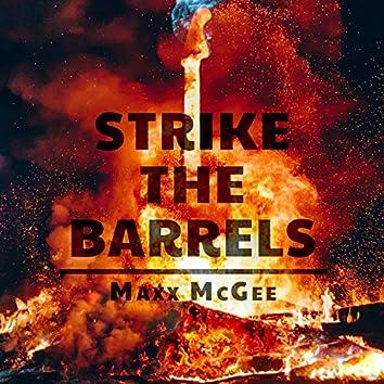 Strike the Barrels