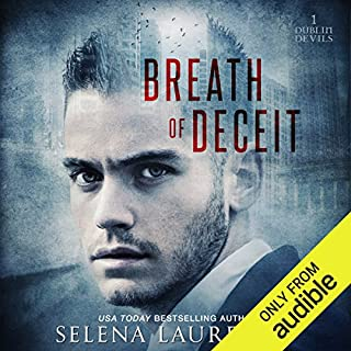Breath of Deceit     Dublin Devils              By:                                                                                                                                 Selena Laurence                               Narrated by:                                                                                                                                 Alexander Cendese                      Length: 6 hrs and 40 mins     5 ratings     Overall 4.0