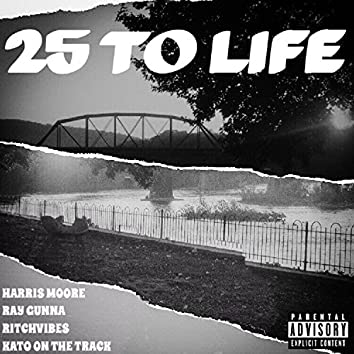 25 to Life (feat. Ray Gunna)