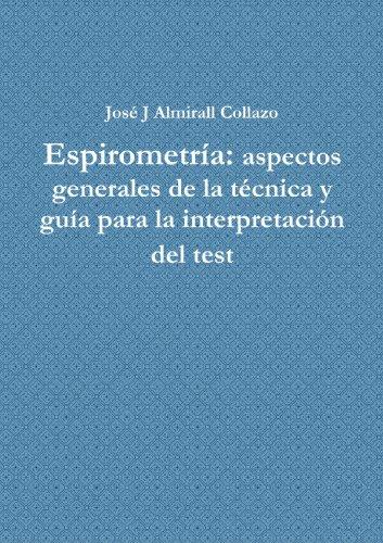 Espirometria: Aspectos Generales De La Tecnica Y Guia Para La Interpretacion Del Test