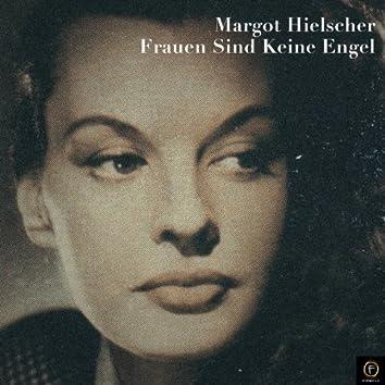 Margot Hielscher, Frauen Sind Keine Engel