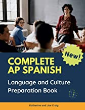 Complete AP Spanish Language and Culture Preparation Book: 1000 Questions plus Answers all you need to know Spanish Practice Test. Quick and Easy to ... Placement Program courses level college.