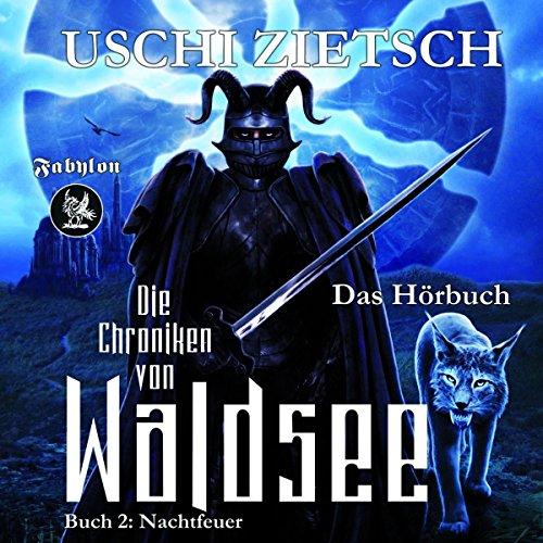 Nachtfeuer     Die Chroniken von Waldsee 2              Autor:                                                                                                                                 Uschi Zietsch                               Sprecher:                                                                                                                                 Christian Senger                      Spieldauer: 13 Std. und 28 Min.     6 Bewertungen     Gesamt 4,3