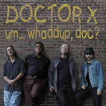 Um... Whaddup, Doc?