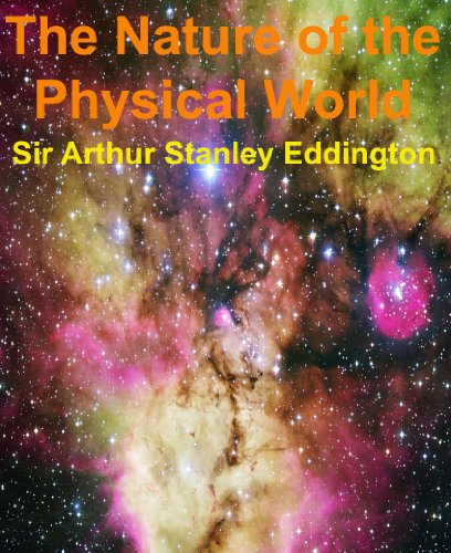 The Nature of the Physical World: Eddington Masterpieces #1 (Eddington Masterpieces (illustrated)) (English Edition)