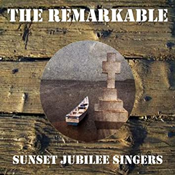 The Remarkable Sunset Jubilee Singers