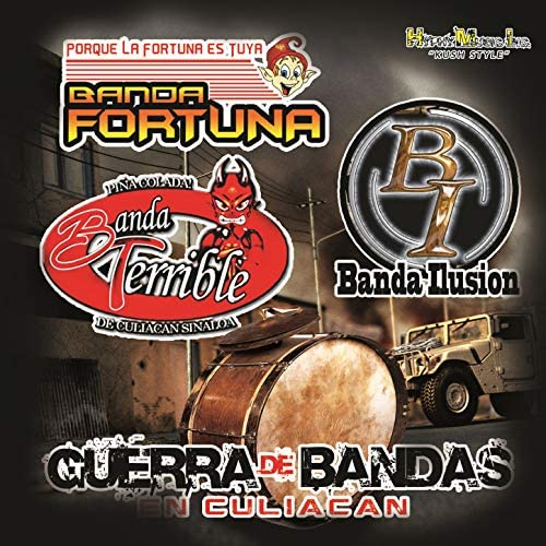 Banda Fortuna, Banda Terrible & Banda Ilusion de Culiacan Sinaloa
