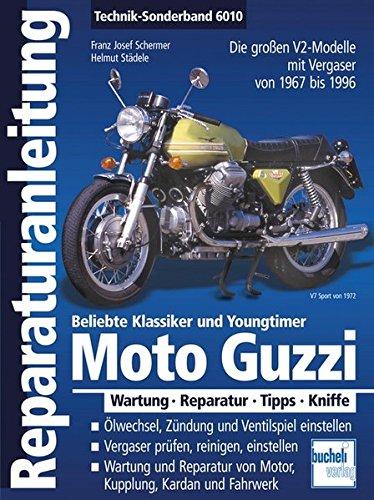 Moto Guzzi V2 / Alle großen V2-Modelle aus Mandello 1967-1999: Alle grossen V2-Modelle mit Vergaser von 1967 bis 1996 (Reparaturanleitungen)