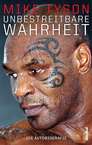 Unbestreitbare Wahrheit - Die Autobiografie