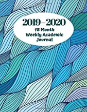 2019-2020 18 Month Weekly Academic Journal: Simple Easy To Use July 2019 to December 2020 Academic Daily Weekly Monthly and Year Calendar Planner ... with over 180 pages. (Academic Organizer)