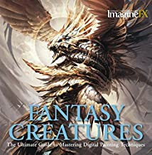 Fantasy Creatures: The Ultimate Guide to Mastering Digital Painting Techniques (ImagineFX)