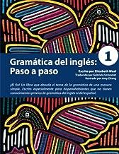 Gramática del inglés: Paso a paso 1 (Spanish Edition)