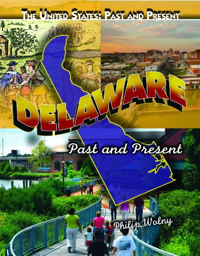 Delaware: Past and Present (The United States: Past and Present)