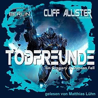 Todfreunde (Gregory A. Duncan 1)                   Autor:                                                                                                                                 Cliff Allister                               Sprecher:                                                                                                                                 Matthias Lühn                      Spieldauer: 8 Std. und 17 Min.     134 Bewertungen     Gesamt 4,3
