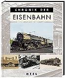Chronik der Eisenbahn: Von der ersten Dampflok bis 1945 - unbekannt