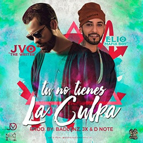 Tu No Tienes la Culpa (feat. JVO the Writer)