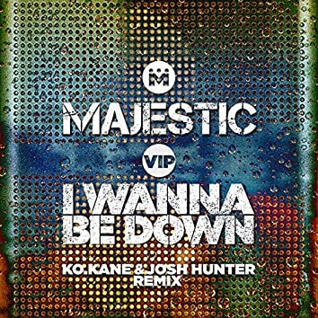 I Wanna Be Down (K.O Kane & Josh Hunter Remix)