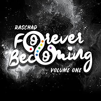 Forever Becoming, Vol. 1