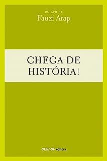 Fauzi Arap - Chega de história (Teatro popular do SESI) (Portuguese Edition)