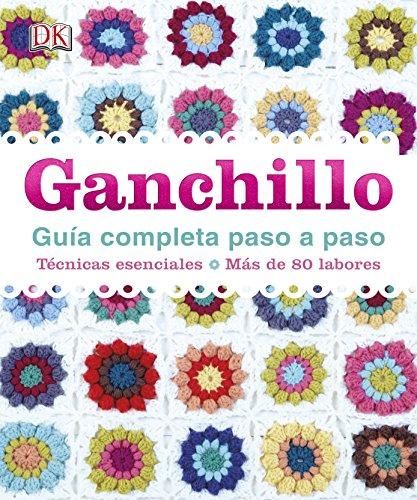 Ganchillo, Guía Completa Paso A Paso (ESTILO DE VIDA