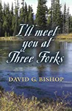 I'LL MEET YOU AT THREE FORKS