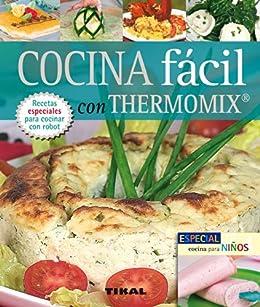 Cocina Facil Con Thermomix (Pequeños Tesoros) eBook: Equipo ...