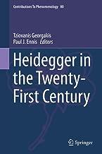Heidegger in the Twenty-First Century (Contributions to Phenomenology Book 80)