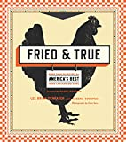 Fried & True: More than 50 Recipes for America s Best Fried Chicken and Sides: A Cookbook