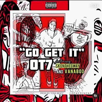 Go Get It (feat. Sk Ontheeway & Vana Boo)